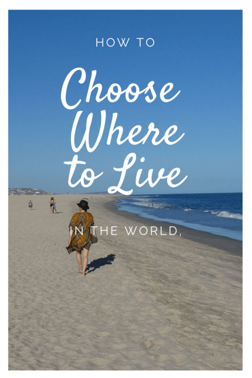 The 3 factors to considering when choosing where to live in the world for a move abroad