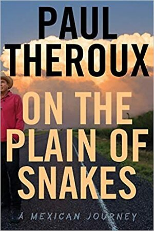 On the Plain of Snakes Theroux